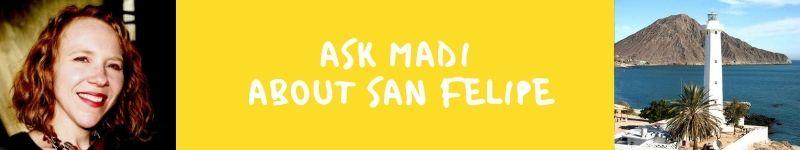 Ask Madi about San Felipe Baja California