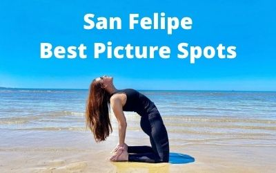 Top 10 locations to take kick ass pictures in San Felipe Mexico