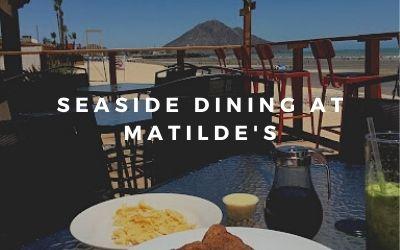 Seaside Dining at Matilde's Restaurant San Felipe Mexico