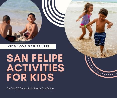 20 activities for kids to enjoy in San Felipe on vacation